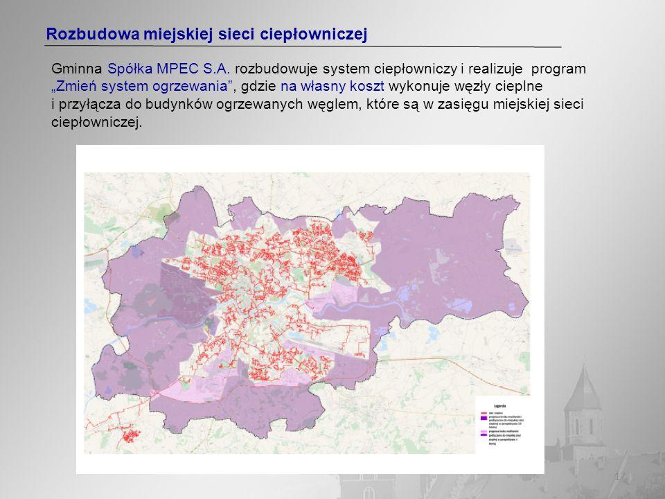 17 Rozbudowa miejskiej sieci ciepłowniczej Gminna Spółka MPEC S.A. rozbudowuje system ciepłowniczy i realizuje program Zmień system ogrzewania, gdzie
