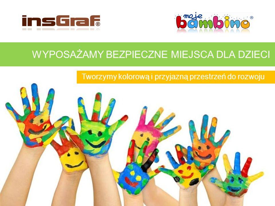 TWORZYMY I WYPOSAŻAMY BEZPIECZNE MIEJSCA DLA DZIECI NASZE REALIZACJE: Razem z Fundacją Pozytywnych Inicjatyw wyposażyliśmy ponad 60 żłobków, w których opiekę znalazło 900 dzieci http://www.youtube.com/watch?v=7b0fR87neQs#t=13