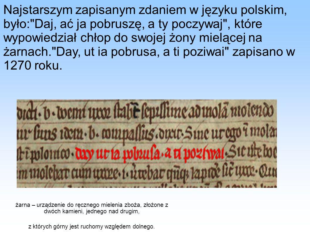 Najstarszym zapisanym zdaniem w języku polskim, było: