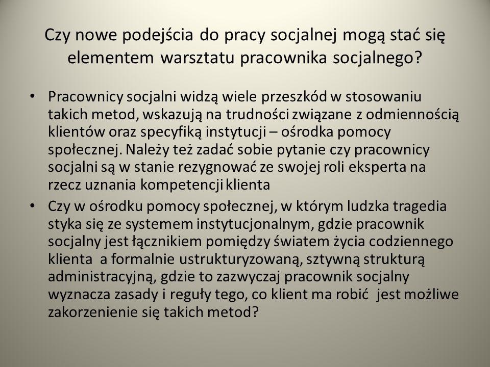 Czy nowe podejścia do pracy socjalnej mogą stać się elementem warsztatu pracownika socjalnego.