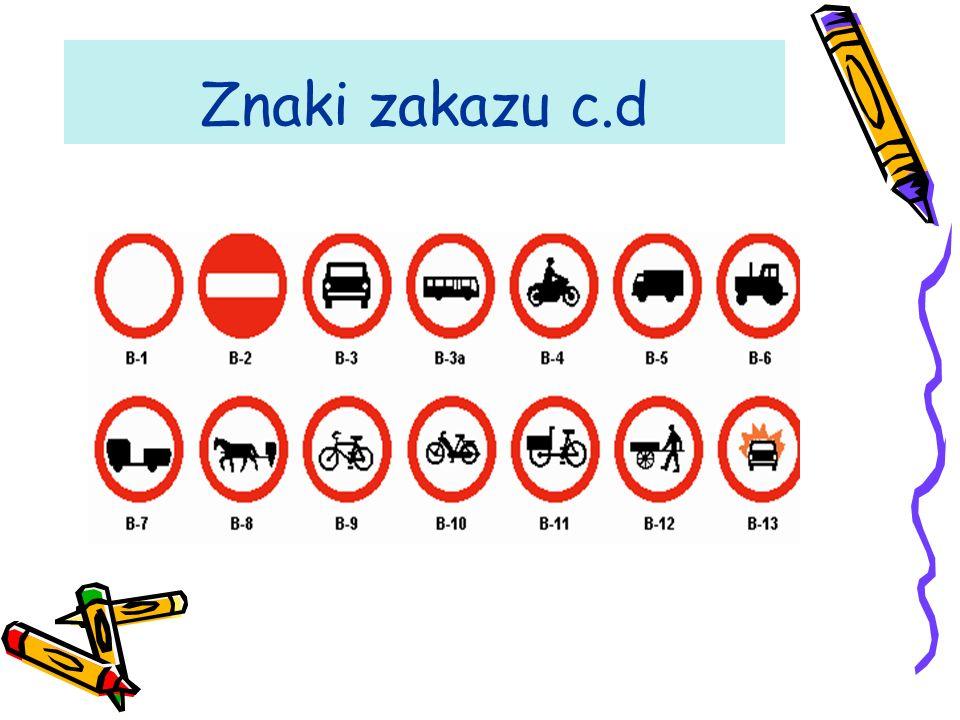 Znaki zakazu Znaki zakazu obowiązują na drodze, na której są umieszczone, chyba że przepisy szczególne stanowią inaczej.