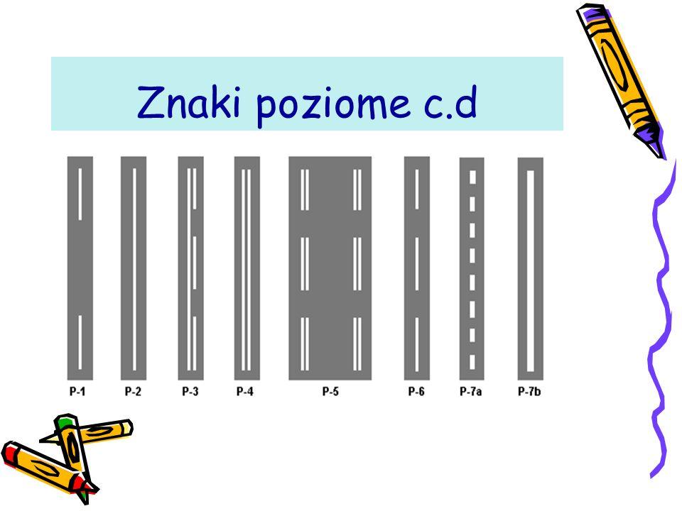 Znaki poziome Znakami drogowymi poziomymi nazywane są znaki umieszczone (namalowane) bezpośrednio na nawierzchni drogi.
