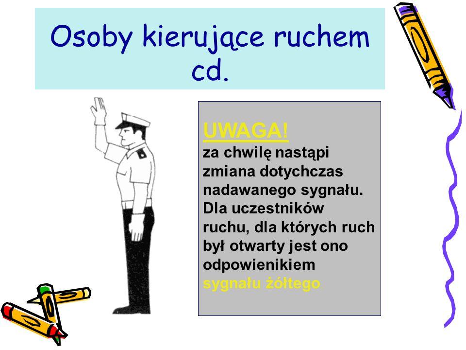 Osoby kierujące ruchem cd.
