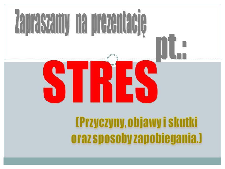 Stres to pojęcie bardzo szerokie.