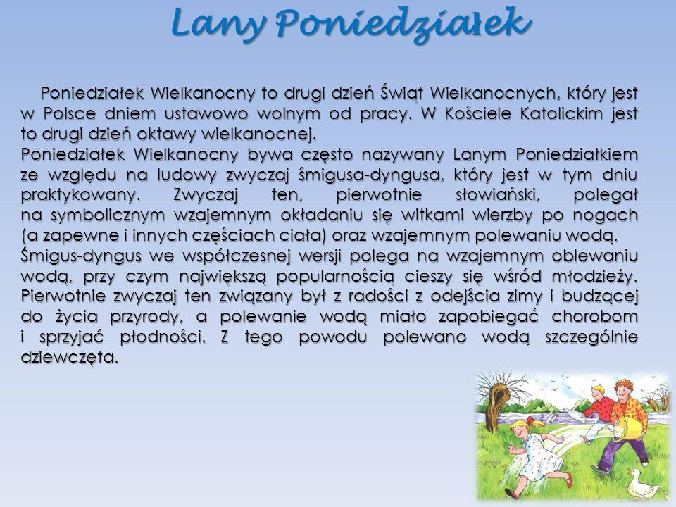 Poniedziałek Wielkanocny to drugi dzień Świąt Wielkanocnych, który jest w Polsce dniem ustawowo wolnym od pracy. W Kościele Katolickim jest to drugi d