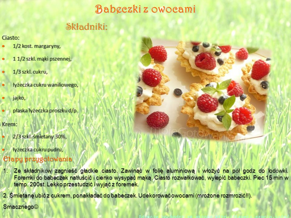 Babeczki z owocami Etapy przygotowania 1.Ze składnik ó w zagnieść gładkie ciasto.