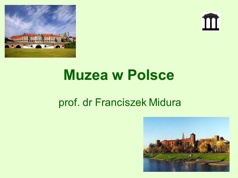 Muzea w Polsce - Kwiecień 201213 Klasyfikacja muzeów Istnieje wiele typów i rodzajów muzeów, które pozwalają zakwalifikować każdą placówkę do określonej grupy.