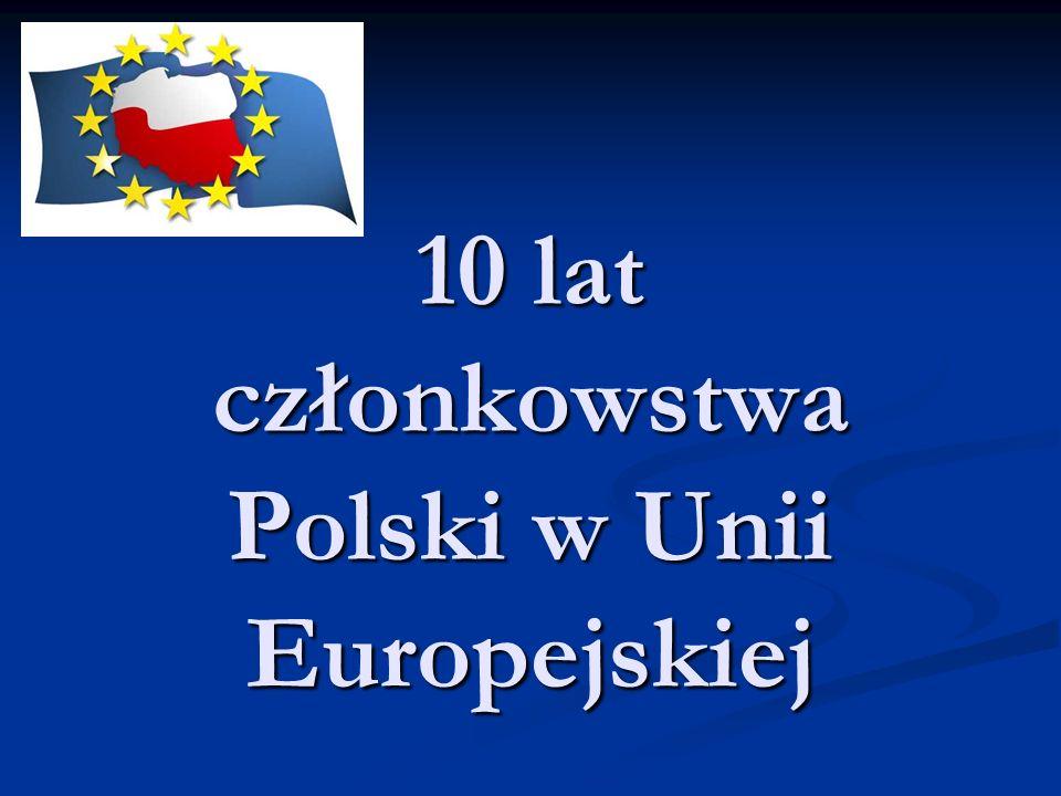 Polska przystąpiła do Unii Europejskiej 1 maja 2004 roku.