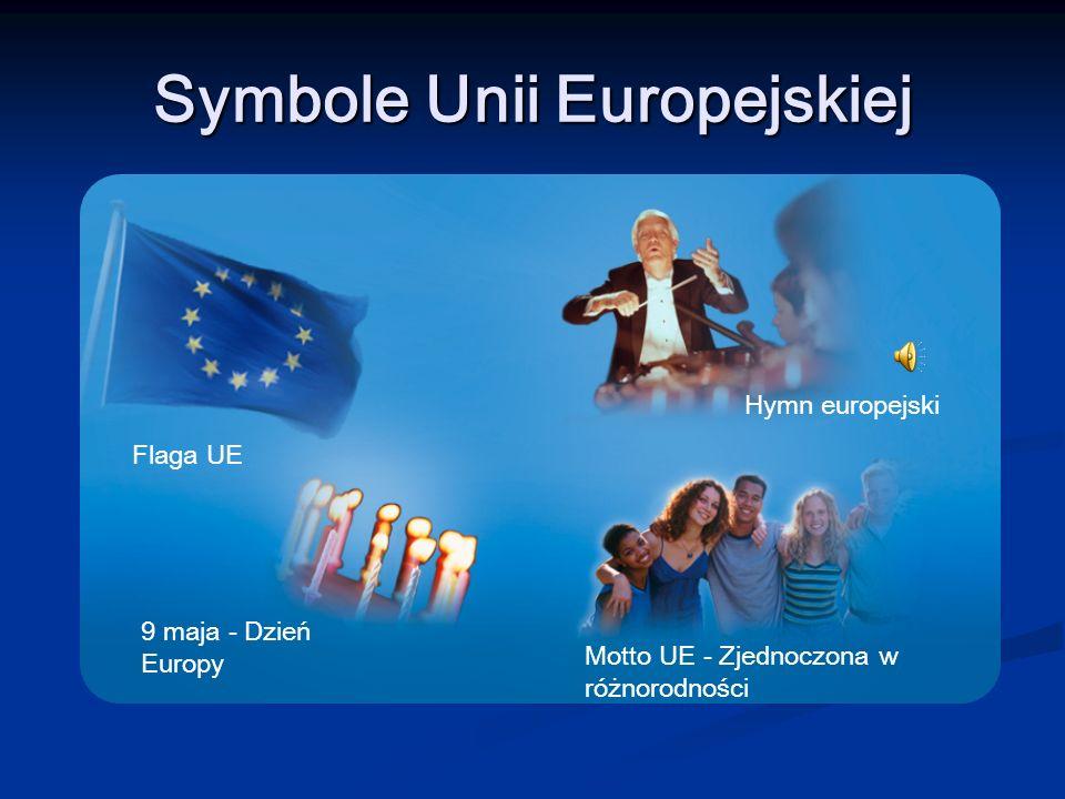 Symbole Unii Europejskiej Flaga UE 9 maja - Dzień Europy Hymn europejski Motto UE - Zjednoczona w różnorodności