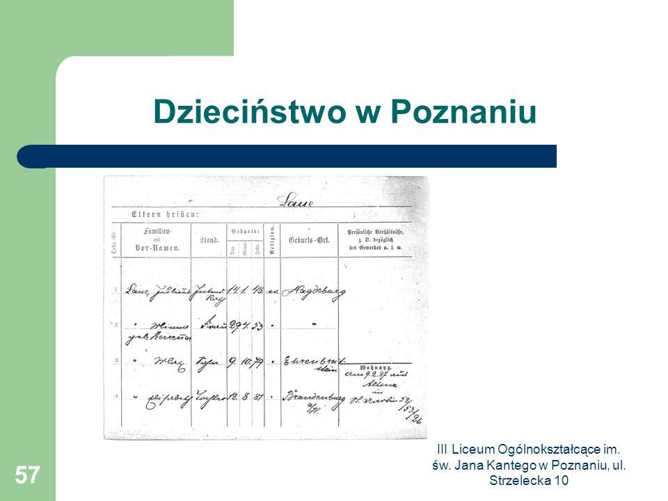 III Liceum Ogólnokształcące im. św. Jana Kantego w Poznaniu, ul. Strzelecka 10 57 Dzieciństwo w Poznaniu