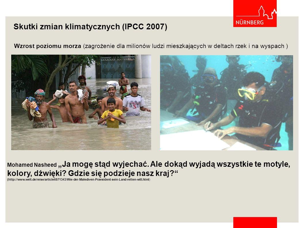 Wzrost poziomu morza (zagrożenie dla milionów ludzi mieszkających w deltach rzek i na wyspach ) Skutki zmian klimatycznych (IPCC 2007) Mohamed NasheedJa mogę stąd wyjechać.