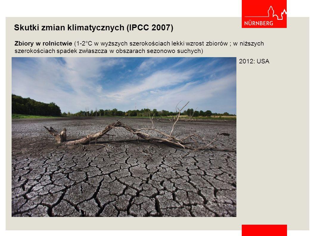 Zbiory w rolnictwie (1-2°C w wyższych szerokościach lekki wzrost zbiorów ; w niższych szerokościach spadek zwłaszcza w obszarach sezonowo suchych) Skutki zmian klimatycznych (IPCC 2007) 2012: USA