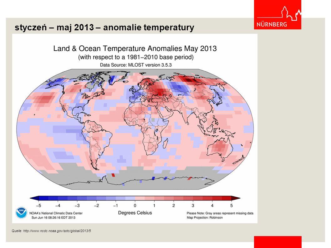 styczeń – maj 2013 – anomalie temperatury Quelle: http://www.ncdc.noaa.gov/sotc/global/2013/5