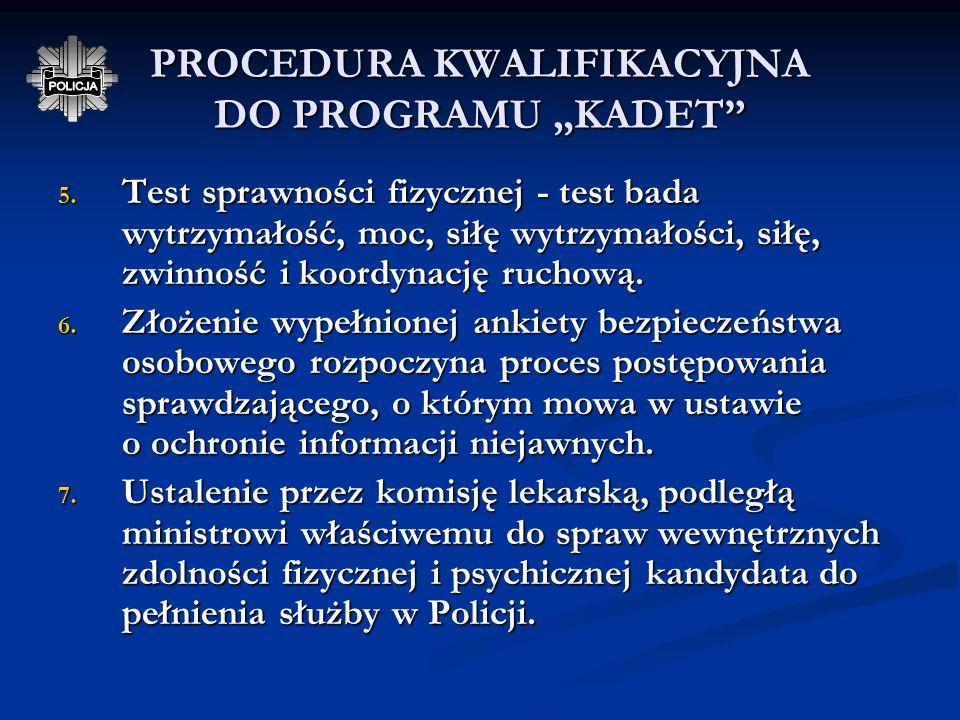 PROCEDURA KWALIFIKACYJNA DO PROGRAMU KADET 2. Ocena dokumentów pod kątem ich zgodności z treścią ogłoszenia. 3. Rozmowa wstępna, w szczególności w cel