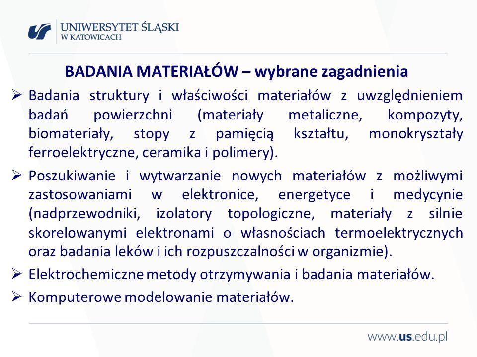 BADANIA MATERIAŁÓW – wybrane zagadnienia Badania struktury i właściwości materiałów z uwzględnieniem badań powierzchni (materiały metaliczne, kompozyt