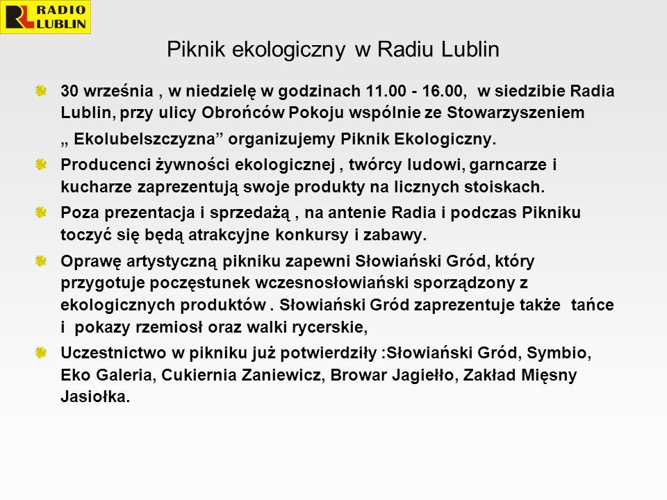 Piknik ekologiczny w Radiu Lublin 30 września, w niedzielę w godzinach 11.00 - 16.00, w siedzibie Radia Lublin, przy ulicy Obrońców Pokoju wspólnie ze Stowarzyszeniem Ekolubelszczyzna organizujemy Piknik Ekologiczny.