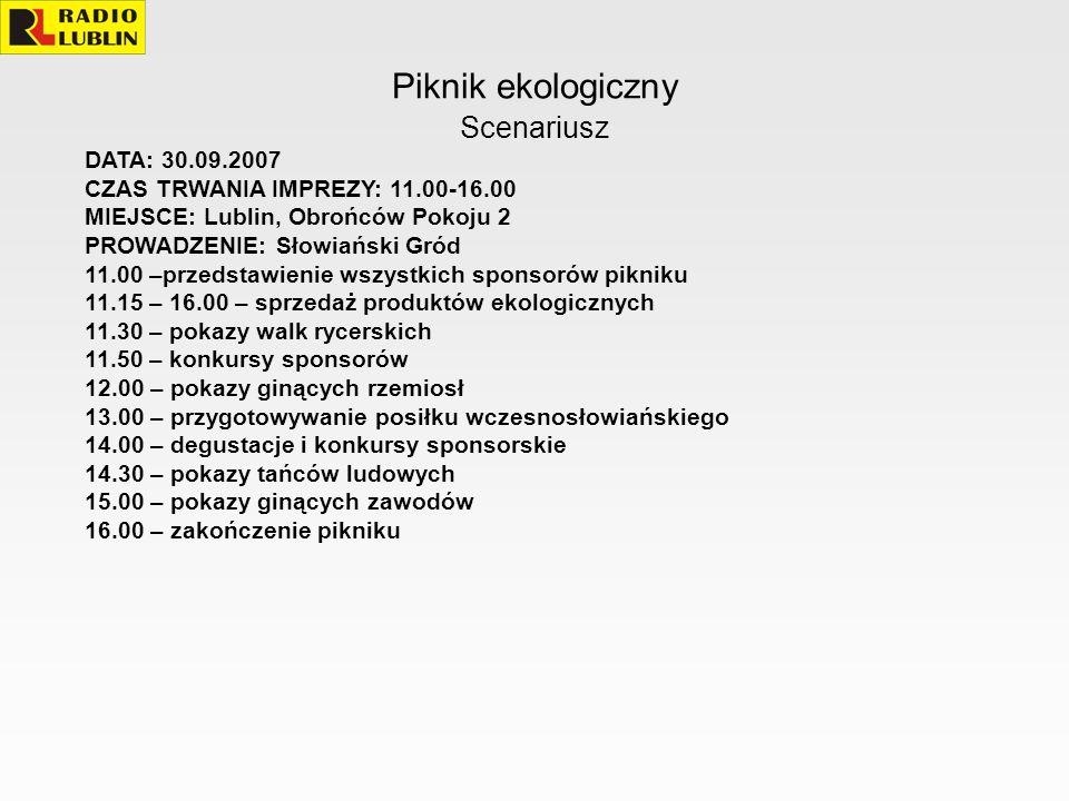 Piknik ekologiczny Scenariusz DATA: 30.09.2007 CZAS TRWANIA IMPREZY: 11.00-16.00 MIEJSCE: Lublin, Obrońców Pokoju 2 PROWADZENIE: Słowiański Gród 11.00