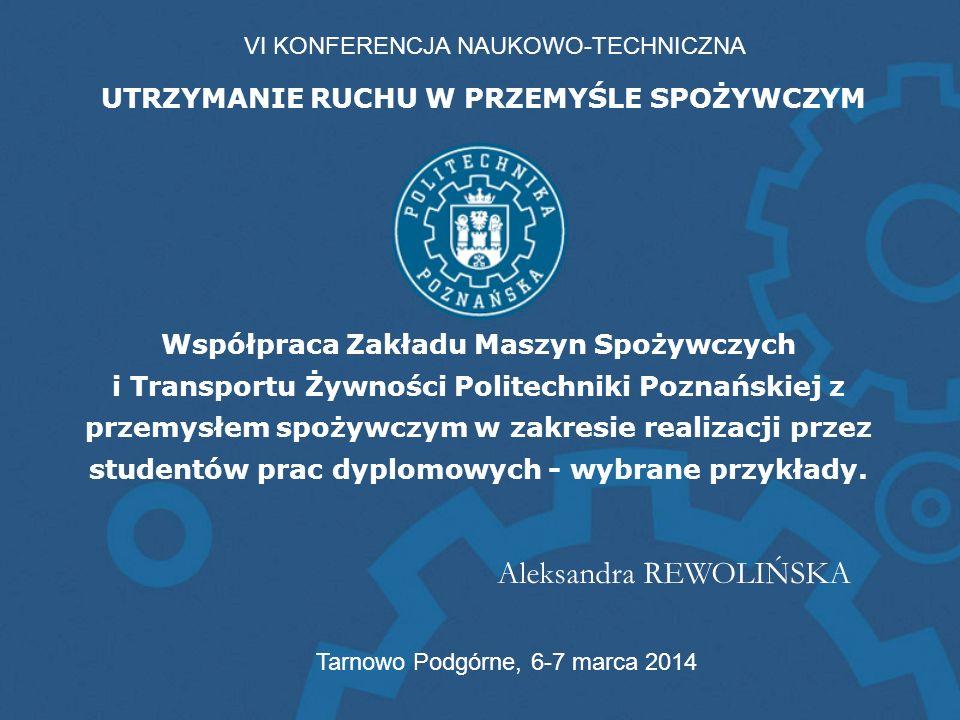 Współpraca Zakładu Maszyn Spożywczych i Transportu Żywności Politechniki Poznańskiej z przemysłem spożywczym w zakresie realizacji przez studentów pra