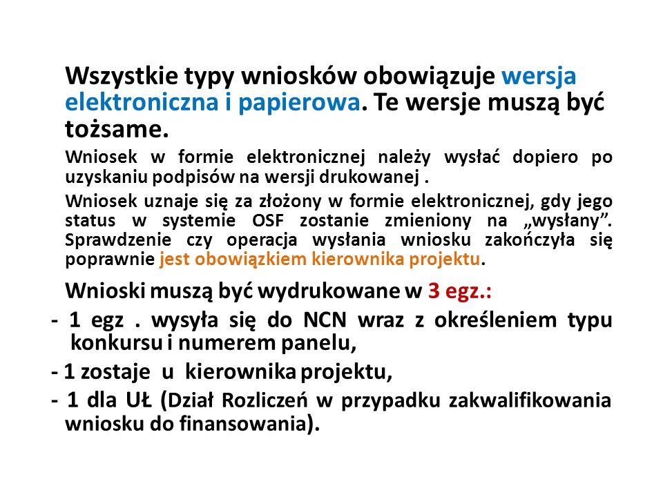 Wszystkie typy wniosków obowiązuje wersja elektroniczna i papierowa.