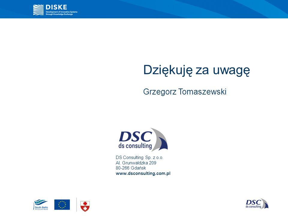 Dziękuję za uwagę Grzegorz Tomaszewski DS Consulting Sp. z o.o. Al. Grunwaldzka 209 80-266 Gdańsk www.dsconsulting.com.pl