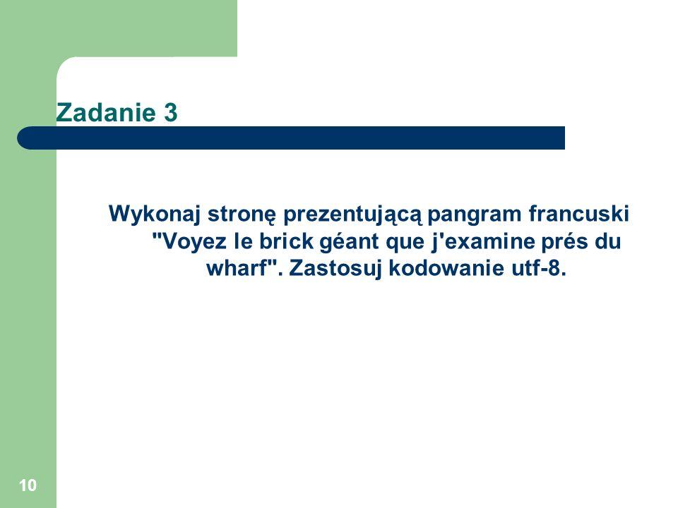 10 Zadanie 3 Wykonaj stronę prezentującą pangram francuski