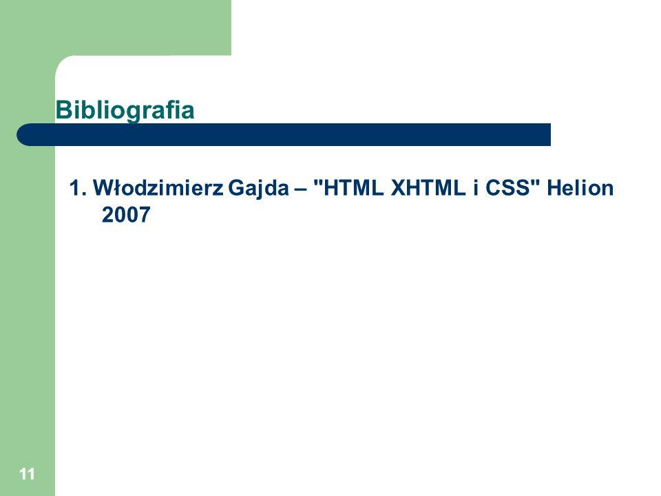 11 Bibliografia 1. Włodzimierz Gajda –