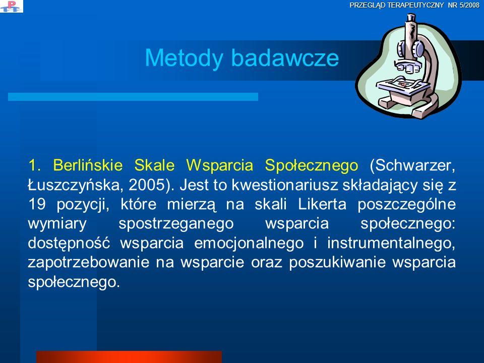 1. Berlińskie Skale Wsparcia Społecznego (Schwarzer, Łuszczyńska, 2005). Jest to kwestionariusz składający się z 19 pozycji, które mierzą na skali Lik
