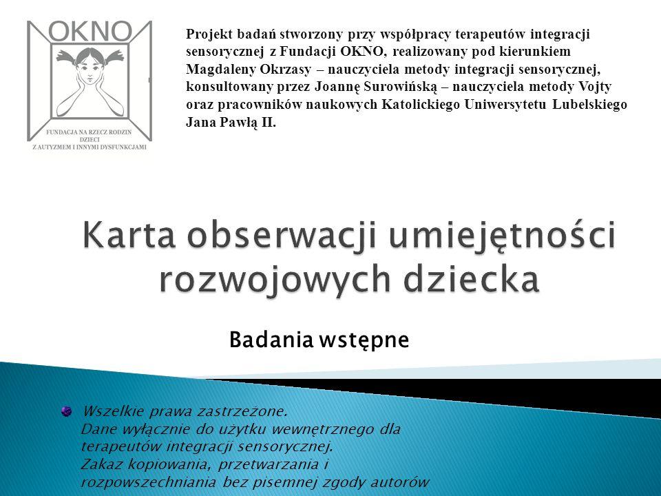 Projekt badań stworzony przy współpracy terapeutów integracji sensorycznej z Fundacji OKNO, realizowany pod kierunkiem Magdaleny Okrzasy – nauczyciela