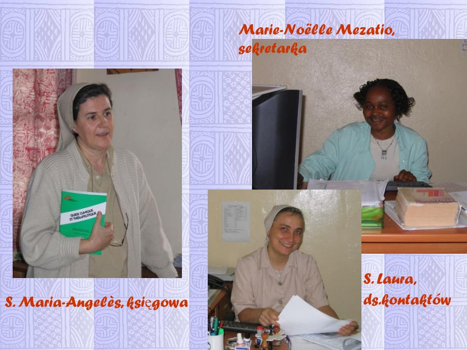 Marie-Noëlle Mezatio, sekretarka S. Maria-Angelès, ksi ę gowa S. Laura, ds.kontaktów