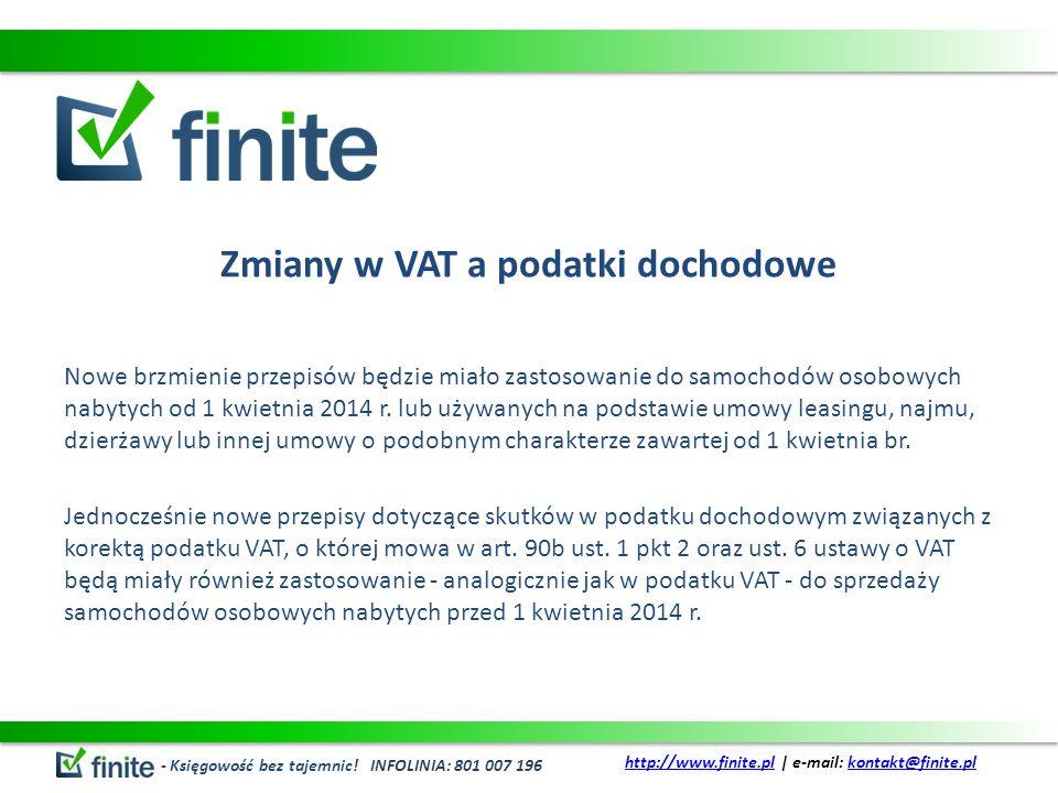Zmiany w VAT a podatki dochodowe Nowe brzmienie przepisów będzie miało zastosowanie do samochodów osobowych nabytych od 1 kwietnia 2014 r.