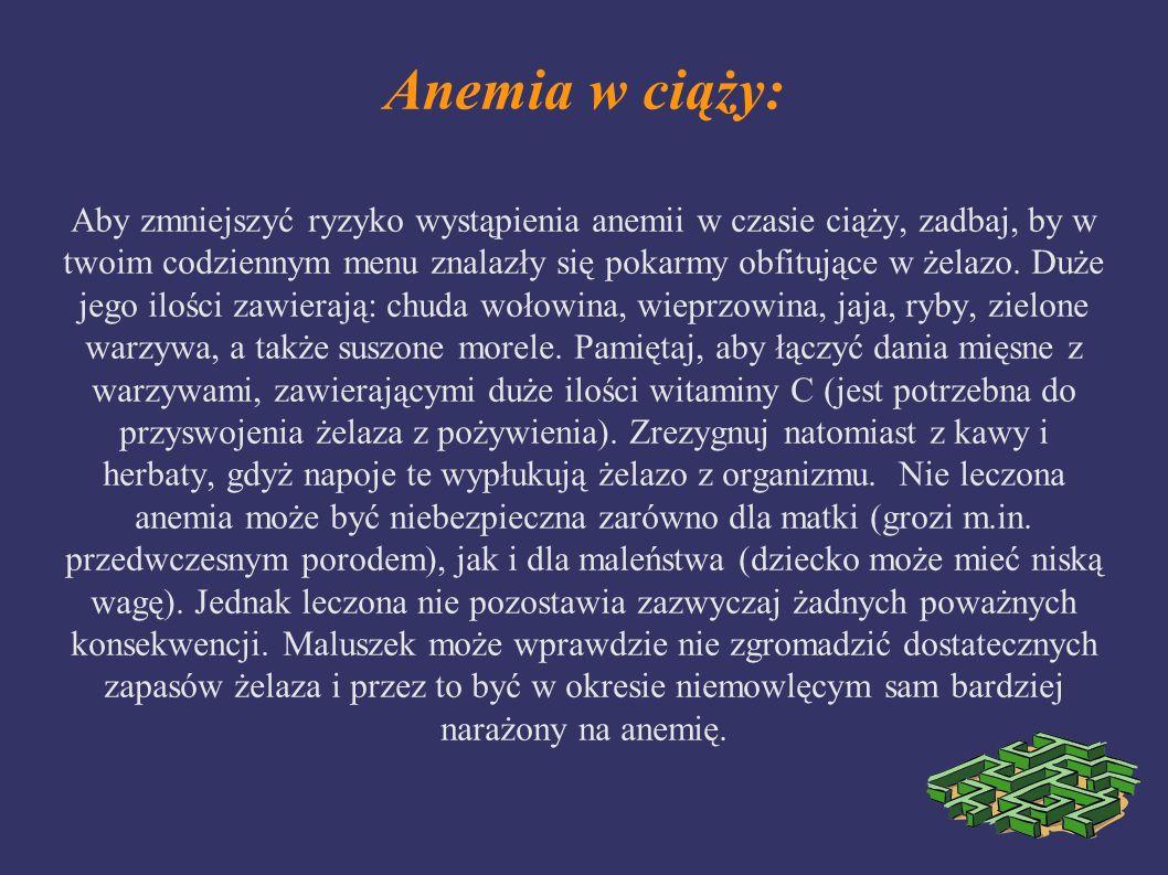 Anemia w ciąży: Aby zmniejszyć ryzyko wystąpienia anemii w czasie ciąży, zadbaj, by w twoim codziennym menu znalazły się pokarmy obfitujące w żelazo.