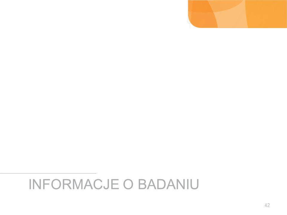 INFORMACJE O BADANIU 42