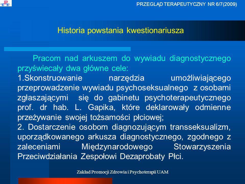 Zakład Promocji Zdrowia i Psychoterapii UAM Historia powstania kwestionariusza Pracom nad arkuszem do wywiadu diagnostycznego przyświecały dwa główne
