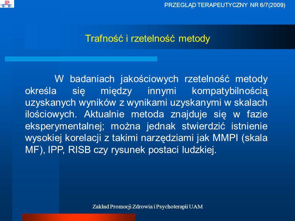 Zakład Promocji Zdrowia i Psychoterapii UAM Trafność i rzetelność metody W badaniach jakościowych rzetelność metody określa się między innymi kompatyb