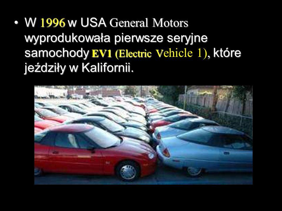 W 1996 w USA General Motors wyprodukowała pierwsze seryjne samochody EV1 (Electric V, które jeździły w Kalifornii.W 1996 w USA General Motors wyprodukowała pierwsze seryjne samochody EV1 (Electric V ehicle 1), które jeździły w Kalifornii.