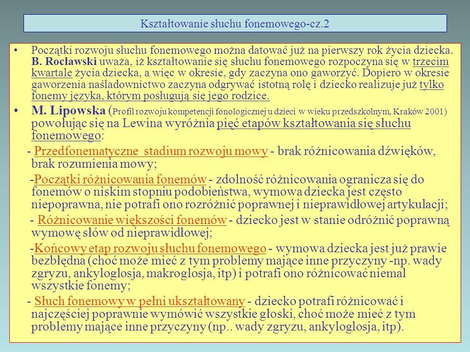 Słuch fonetyczny Słuch fonetyczny to zdolność odróżniania głosek oraz zjawisk prozodycznych* (proszę przypomnieć sobie co to jest melodia/prozodia mowy ).
