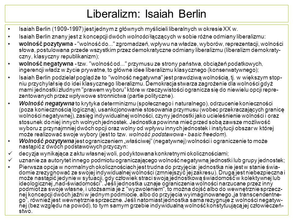 Liberalizm: Isaiah Berlin Isaiah Berlin (1909-1997) jest jednym z głównych myślicieli liberalnych w okresie XX w.