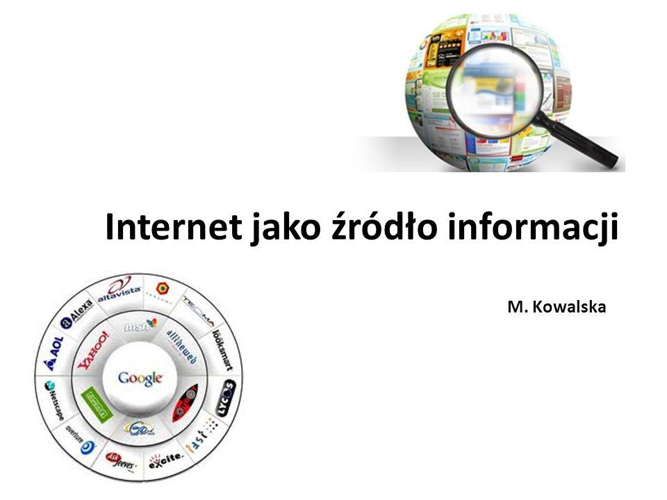 Internet jako źródło informacji M. Kowalska