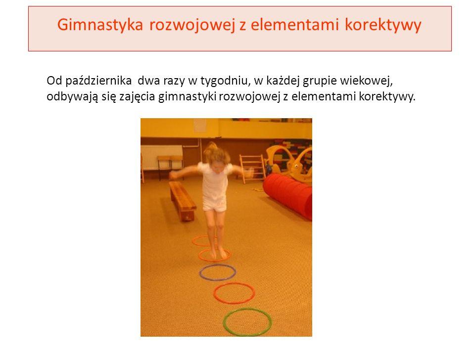 Gimnastyka rozwojowej z elementami korektywy Od października dwa razy w tygodniu, w każdej grupie wiekowej, odbywają się zajęcia gimnastyki rozwojowej