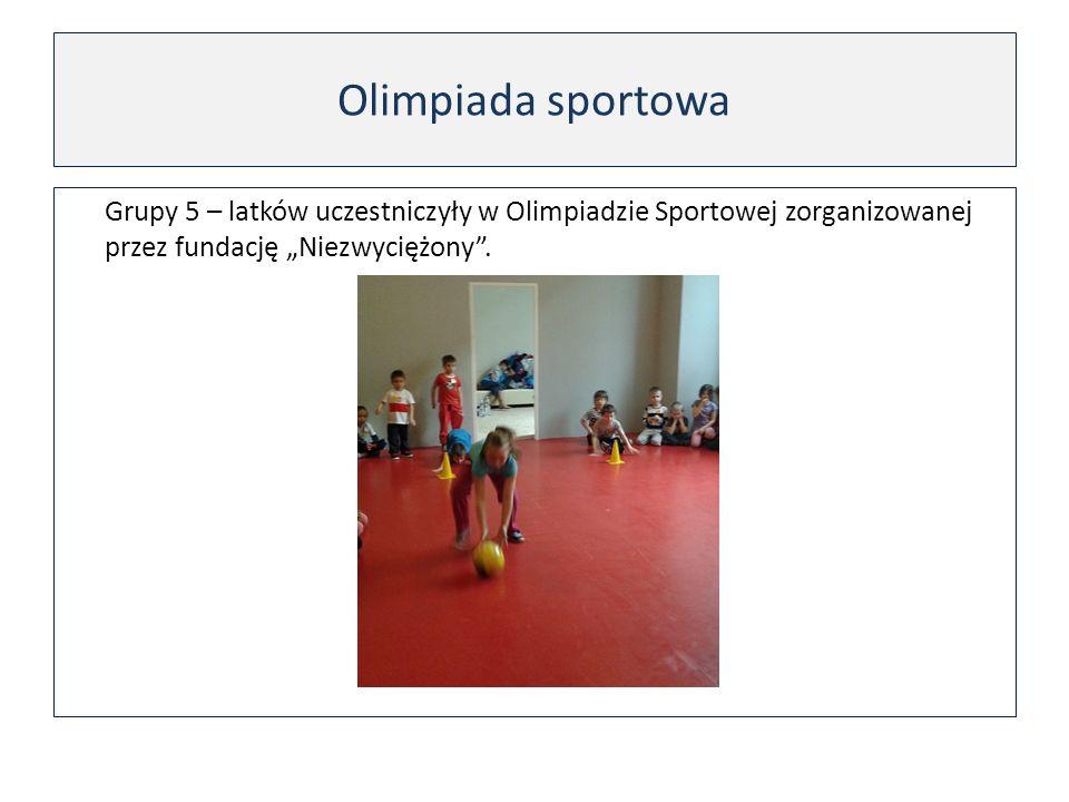 Olimpiada sportowa Grupy 5 – latków uczestniczyły w Olimpiadzie Sportowej zorganizowanej przez fundację Niezwyciężony.