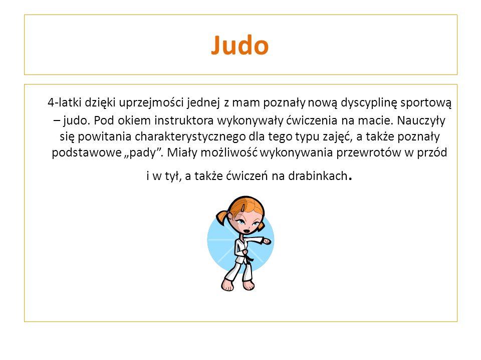 Judo 4-latki dzięki uprzejmości jednej z mam poznały nową dyscyplinę sportową – judo. Pod okiem instruktora wykonywały ćwiczenia na macie. Nauczyły si