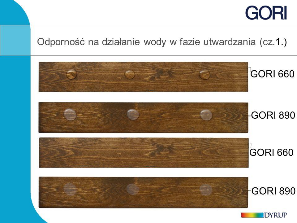 GORI 890 GORI 660 Odporność na działanie wody w fazie utwardzania (cz.1.)