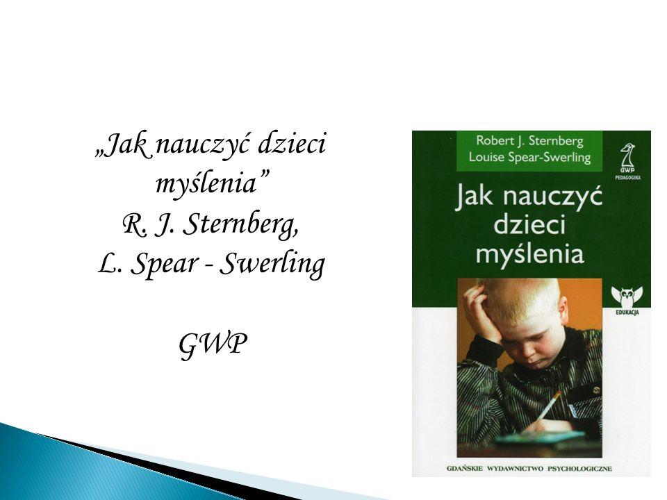 Jak nauczyć dzieci myślenia R. J. Sternberg, L. Spear - Swerling GWP