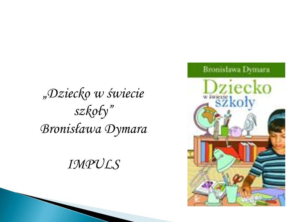 Dziecko w świecie szkoły Bronisława Dymara IMPULS