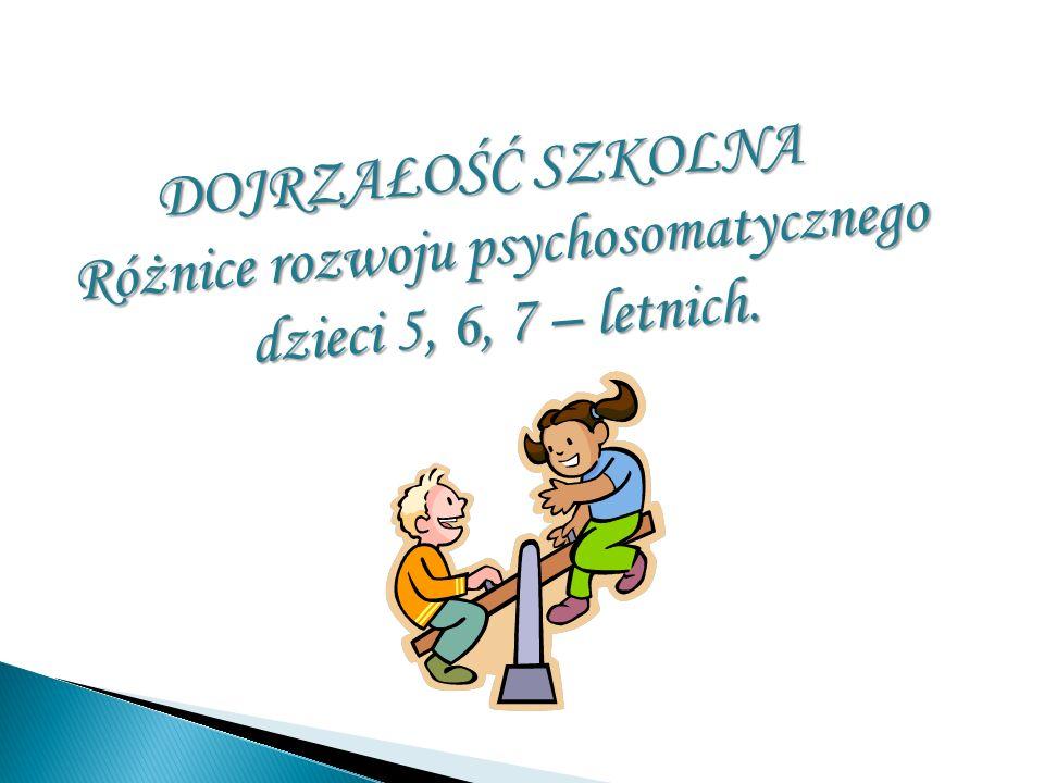 1.Dziecko opanowało podstawową wiedzę i umiejętności 2.Dziecko jest samodzielne w zaspokajaniu swoich podstawowych potrzeb 3.Dziecko potrafi wyrażać swoje potrzeby 4.Dziecko jest gotowe do współdziałania z innymi dziećmi 5.Dziecko jest gotowe do uczenia się pod kierunkiem nauczyciela = nowej osoby dorosłej