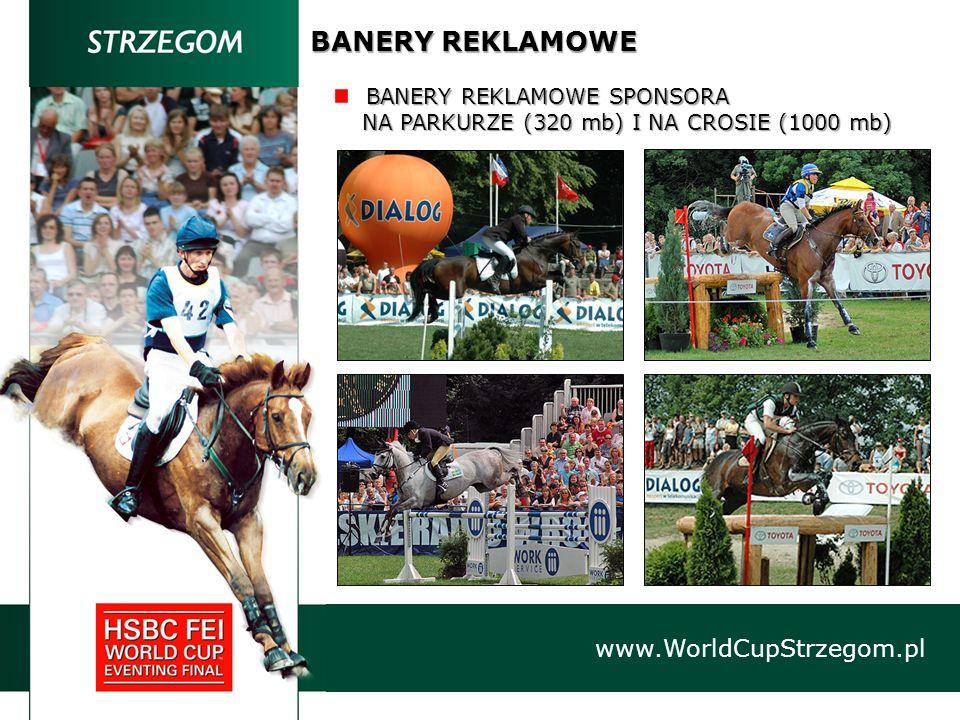 BANERY REKLAMOWE www.WorldCupStrzegom.pl BANERYREKLAMOWESPONSORA BANERY REKLAMOWE SPONSORA NA PARKURZE (320 mb) I NA CROSIE (1000 mb) NA PARKURZE (320