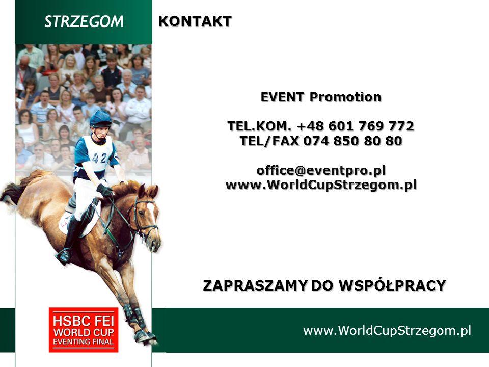 ZAPRASZAMY DO WSPÓŁPRACY www.WorldCupStrzegom.plKONTAKT EVENT Promotion TEL.KOM. +48 601 769 772 TEL/FAX 074 850 80 80 office@eventpro.plwww.WorldCupS