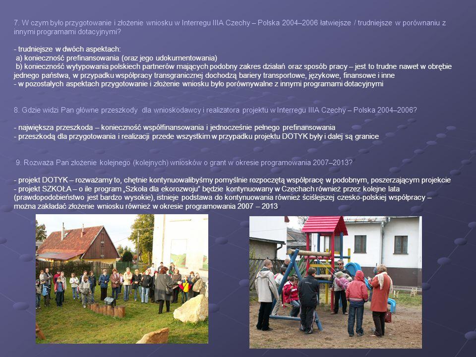 7. W czym było przygotowanie i złożenie wniosku w Interregu IIIA Czechy – Polska 2004–2006 łatwiejsze / trudniejsze w porównaniu z innymi programami d