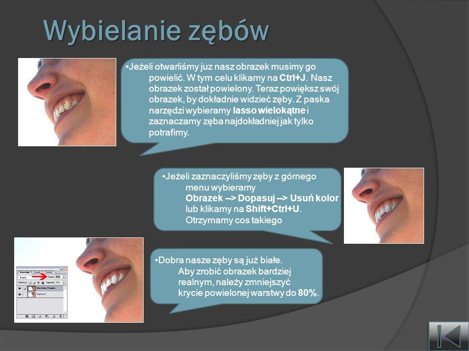 Wybielanie zębów Jeżeli otwarliśmy juz nasz obrazek musimy go powielić.