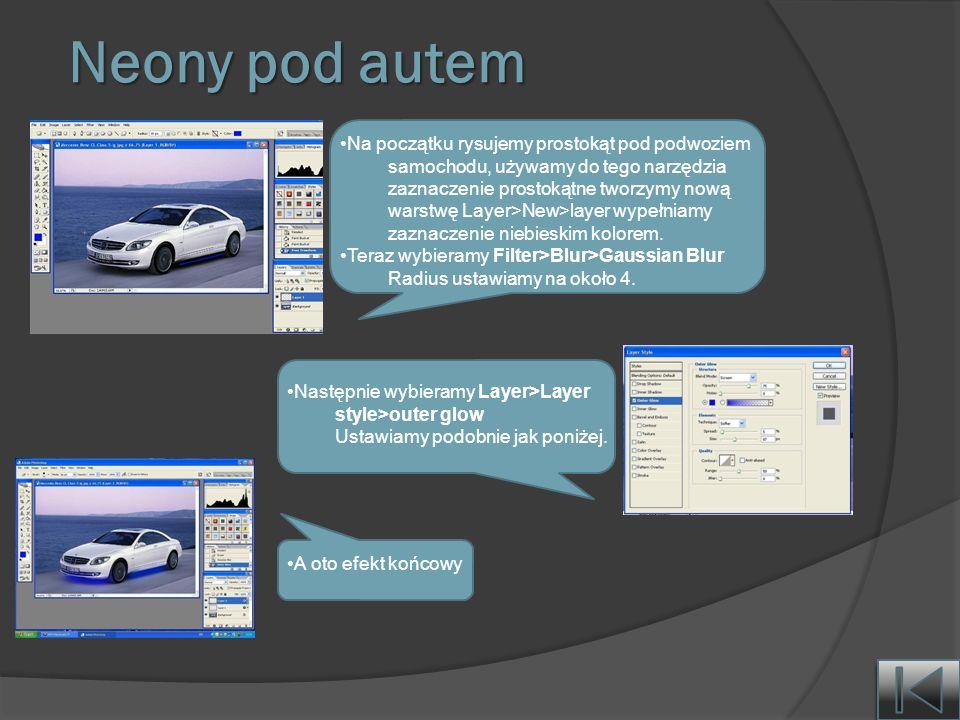 Neony pod autem Na początku rysujemy prostokąt pod podwoziem samochodu, używamy do tego narzędzia zaznaczenie prostokątne tworzymy nową warstwę Layer>New>layer wypełniamy zaznaczenie niebieskim kolorem.